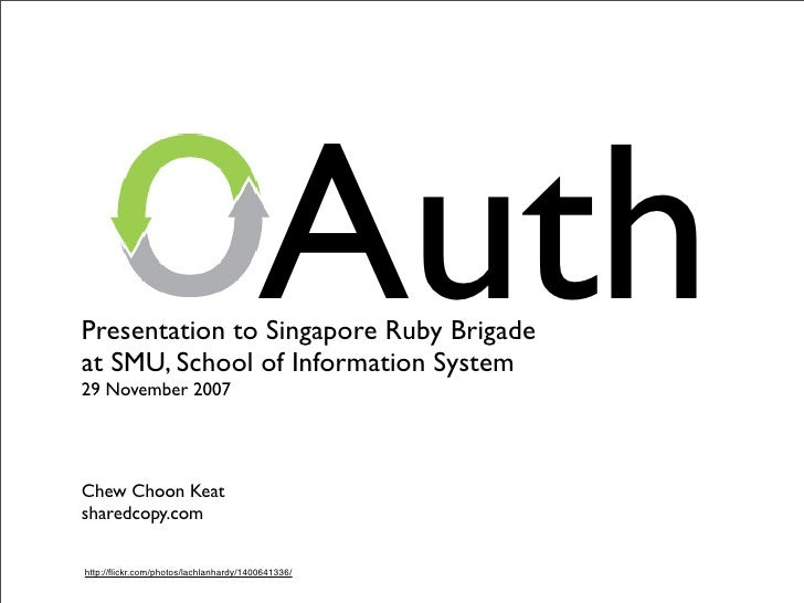 Auth Presentation to Singapore Ruby Brigade at SMU, School of Information System 29 November 2007     Chew Choon Keat shar...
