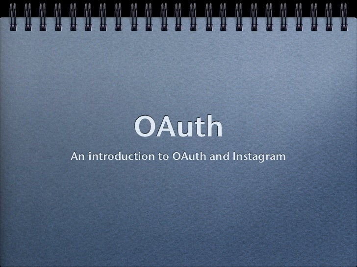 OAuthAn introduction to OAuth and Instagram