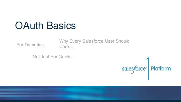 OAuth Basics For Dummies… Why Every Salesforce User Should Care… Not Just For Geeks…
