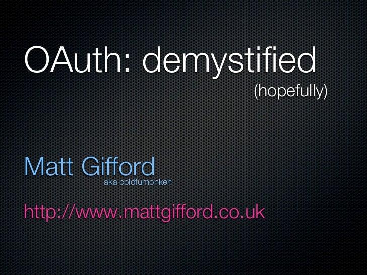 OAuth: demystified (hopefully)