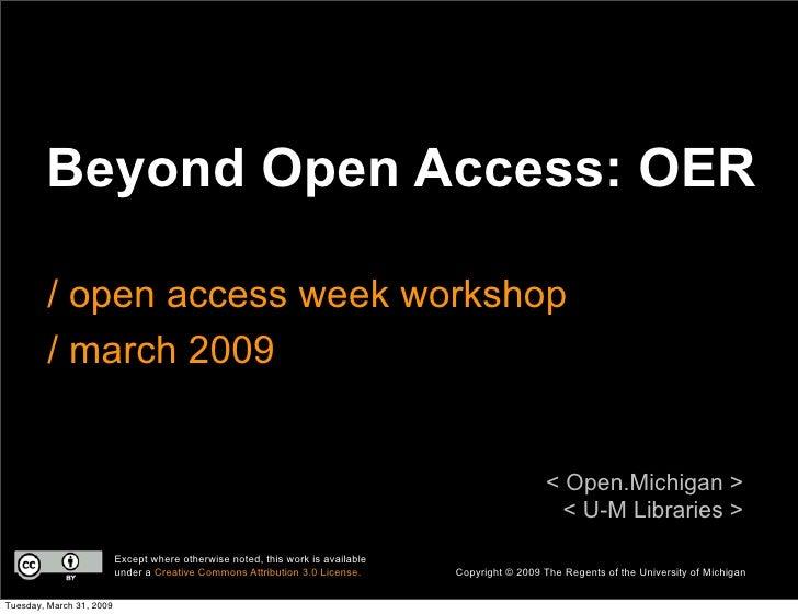 Beyond Open Access: OER - Open Access Week 2009
