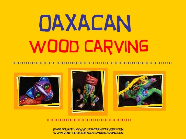 Oaxacan wood carving slideshare ppt