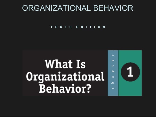 ORGANIZATIONAL BEHAVIOR T  E  N  T  H  E  D  I  T  I  O  N