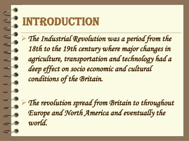 an introduction to the nature of the industrial revolution In the late 18th century and early 19th century many villages or small market towns rapidly grew into industrial  industrial revolution  introduction of.