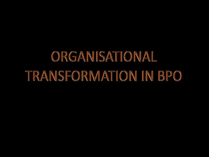 Organisational Transformation in BPO