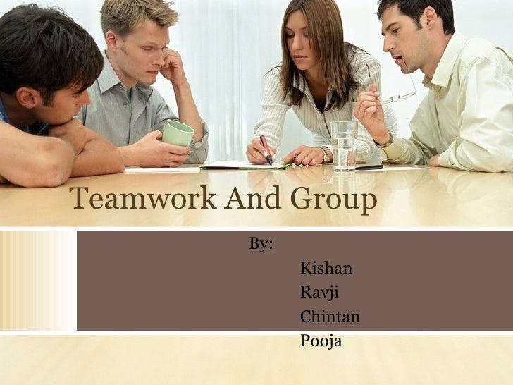 Teamwork And Group By: Kishan  Ravji Chintan Pooja