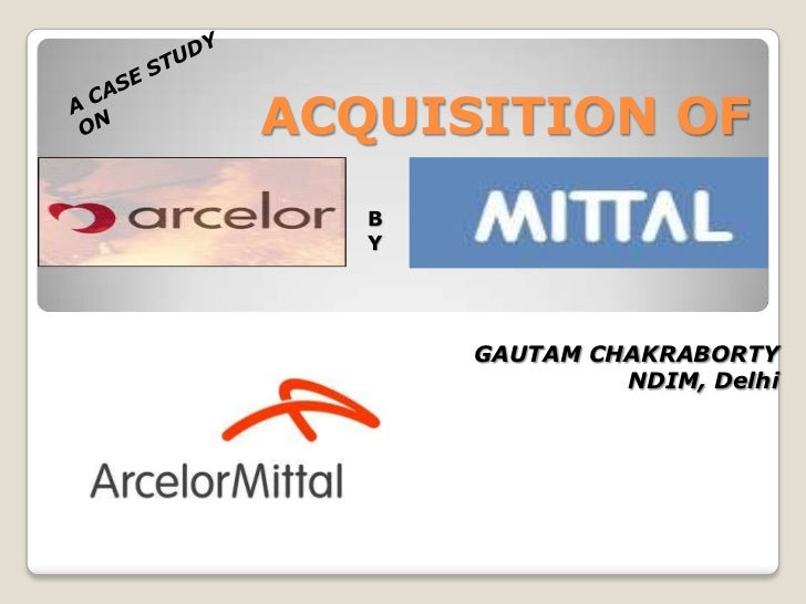ACQUISITION OF   B   Y       GAUTAM CHAKRABORTY                NDIM, Delhi