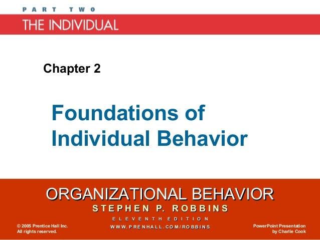 Chapter 2                Foundations of                Individual Behavior              ORGANIZATIONAL BEHAVIOR           ...