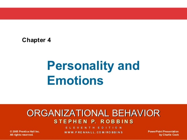 Chapter 4                            Personality and                            Emotions              ORGANIZATIONAL BEHAV...