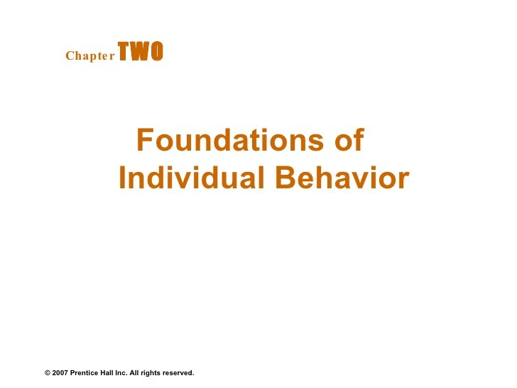 Foundations of  Individual Behavior Chapter   TWO