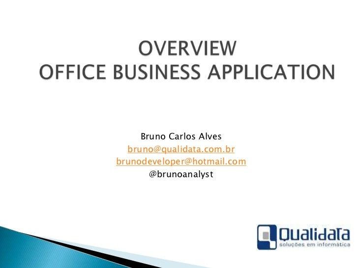 Bruno Carlos Alves  bruno@qualidata.com.brbrunodeveloper@hotmail.com       @brunoanalyst
