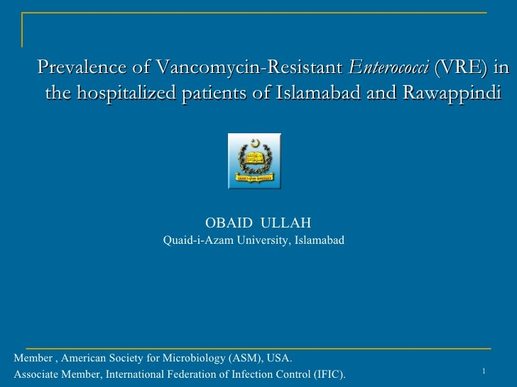 Prevalence of Vancomycin-Resistant Enterococci (VRE) in     the hospitalized patients of Islamabad and Rawappindi         ...