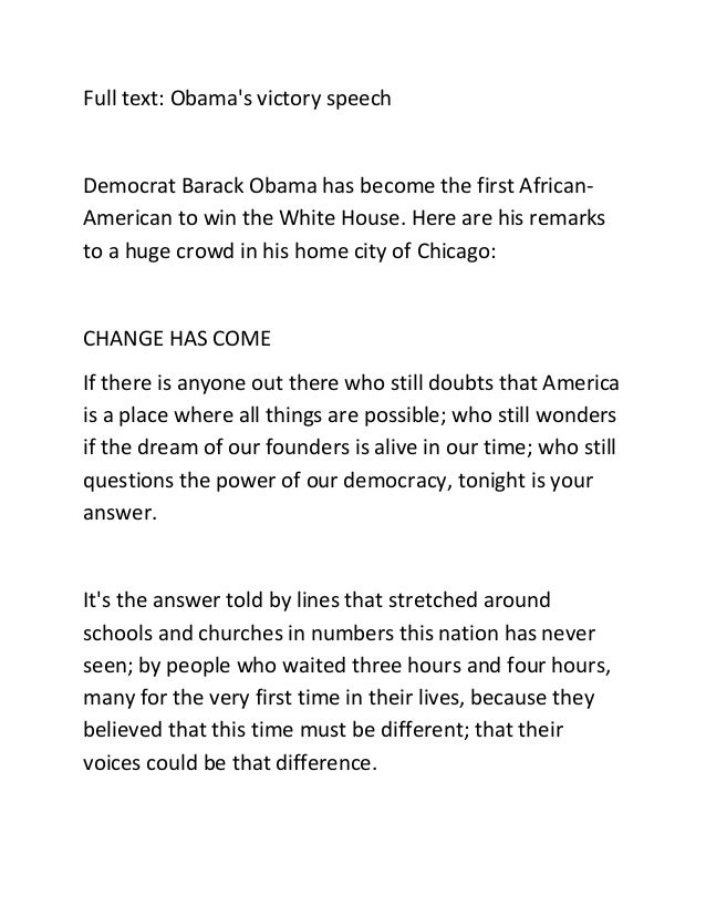 Full text: Obama's victory speech Democrat Barack Obama has become the first African- American to win the White House. Her...