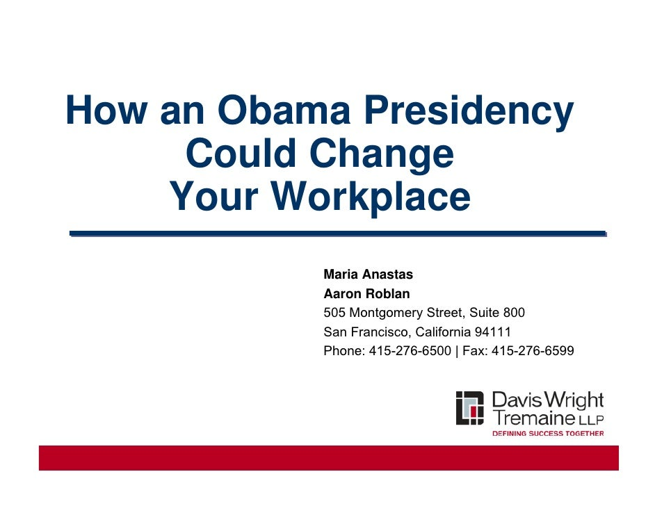 How an Obama Presidency      Could Change     Your Workplace            Maria Anastas            Aaron Roblan            5...