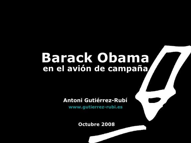 Barack Obama en el avión de campaña   Antoni Gutiérrez-Rubí   www.gutierrez-rubi.es   Octubre 2008