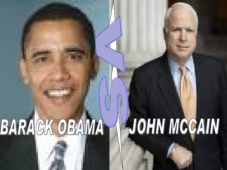 BARACK OBAMA JOHN MCCAIN vs