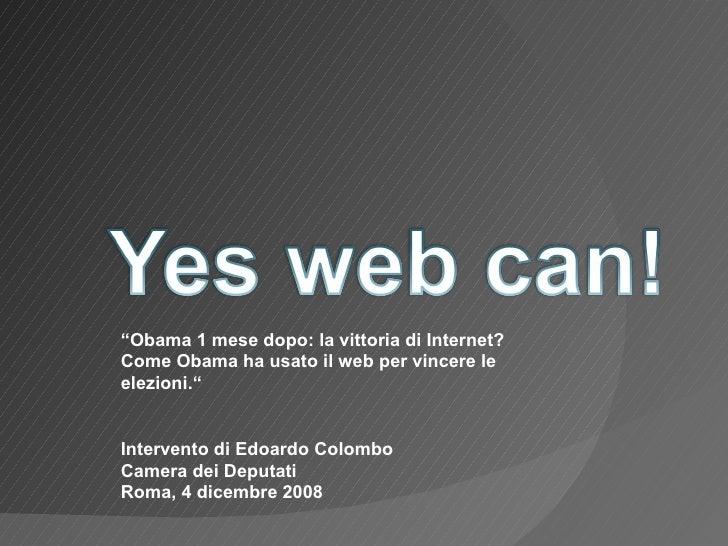 """"""" Obama 1 mese dopo: la vittoria di Internet? Come Obama ha usato il web per vincere le elezioni."""" Intervento di Edoardo C..."""