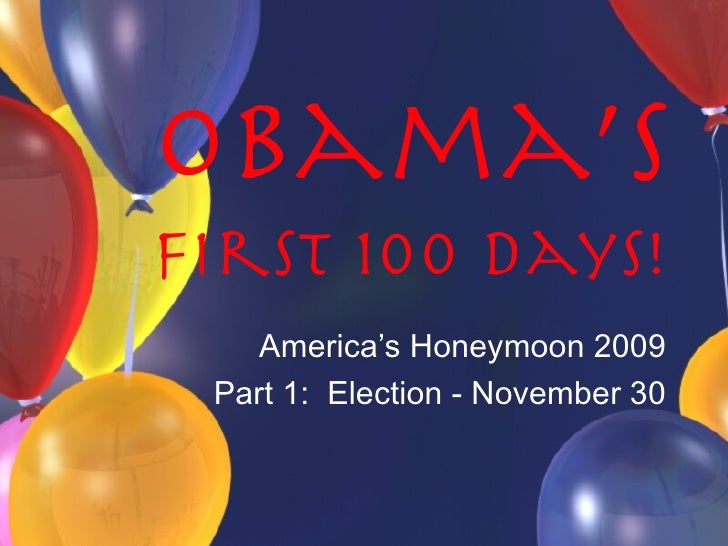 Obama's First 100 Days! America's Honeymoon 2009 Part 1:  Election - November 30