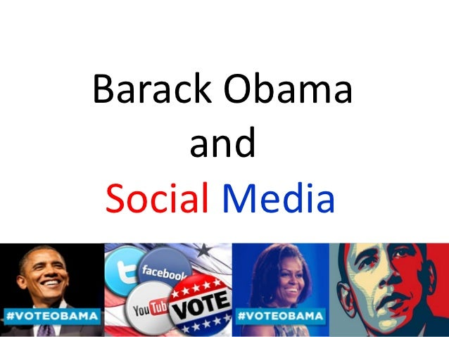 Barack Obama     and Social Media
