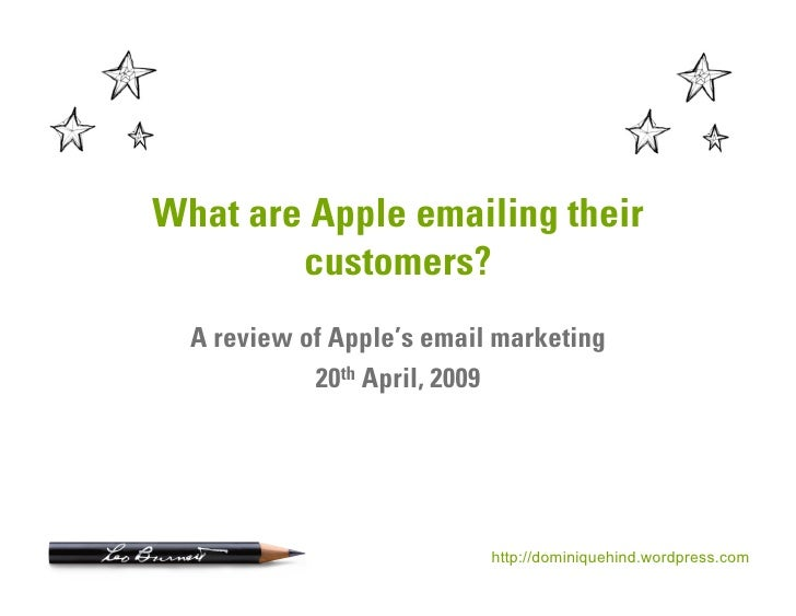 What are Apple emailing their         customers?   A review of Apple's email marketing             20th April, 2009       ...