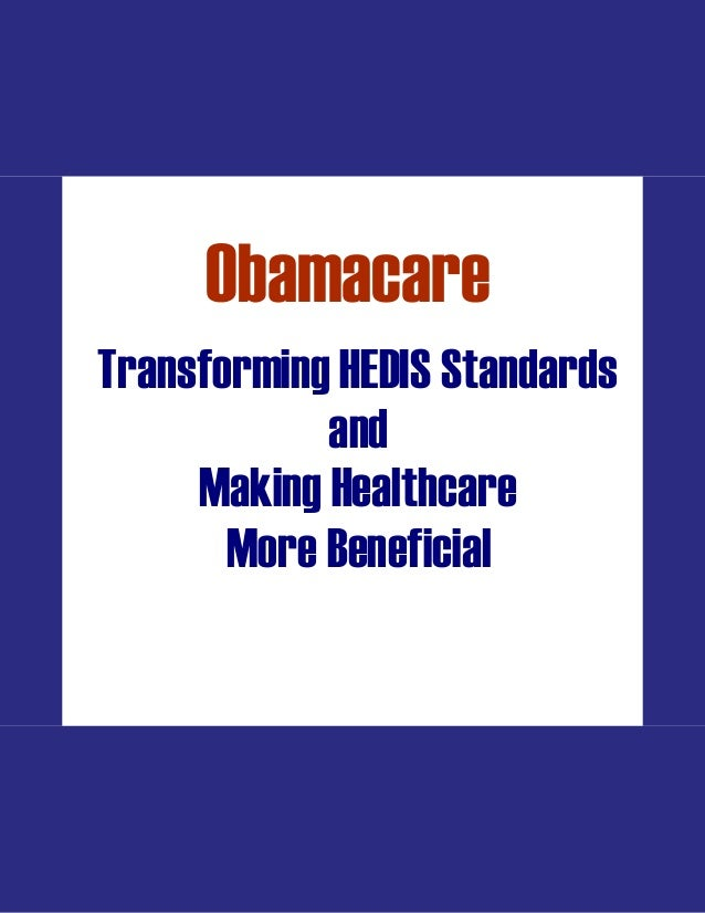 Obamacare -- Transforming HEDIS Standards and Making Healthcare More Beneficial