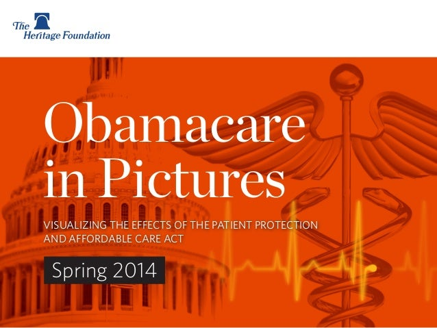 Obamacare in Pictures VISUALIZING THE EFFECTS OF THE PATIENT PROTECTION AND AFFORDABLE CARE ACT Spring 2014