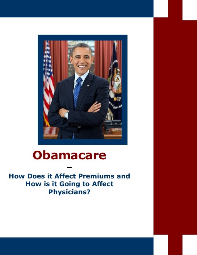 Obamacare – How Does it Affect Premiums and How is it Going to Affect Physicians?