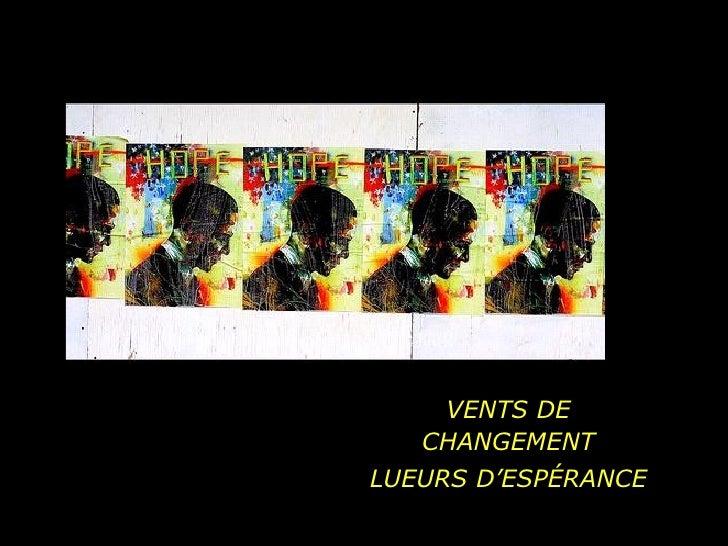 VENTS DE CHANGEMENT LUEURS D'ESPÉRANCE
