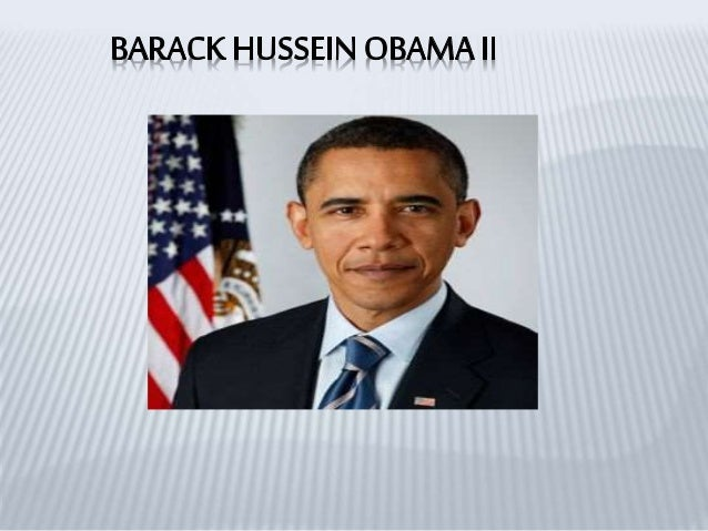 barack hussein obama Barack hussein obama 44th president of the united states (january 20, 2009 to present) nicknames: none listed born: august 4, 1961, in honolulu, hawaii.