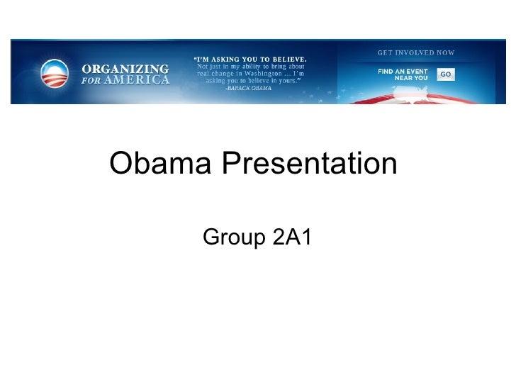 Obama Presentation  Group 2A1