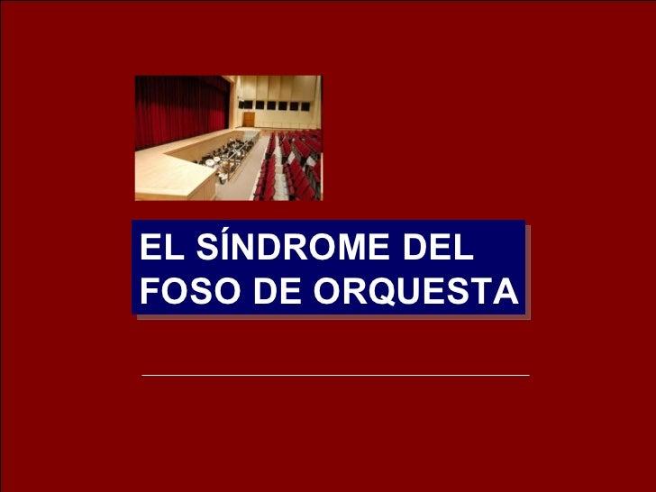 EL SÍNDROME DEL  FOSO DE ORQUESTA