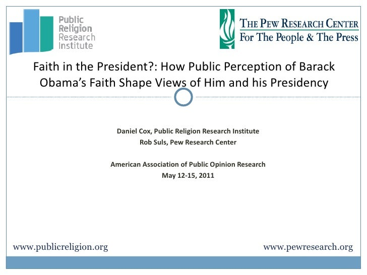 Faith in the President?: How Public Perception of Barack     Obama's Faith Shape Views of Him and his Presidency          ...