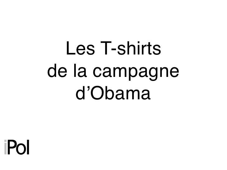 Les T-shirts de la campagne     d'Obama