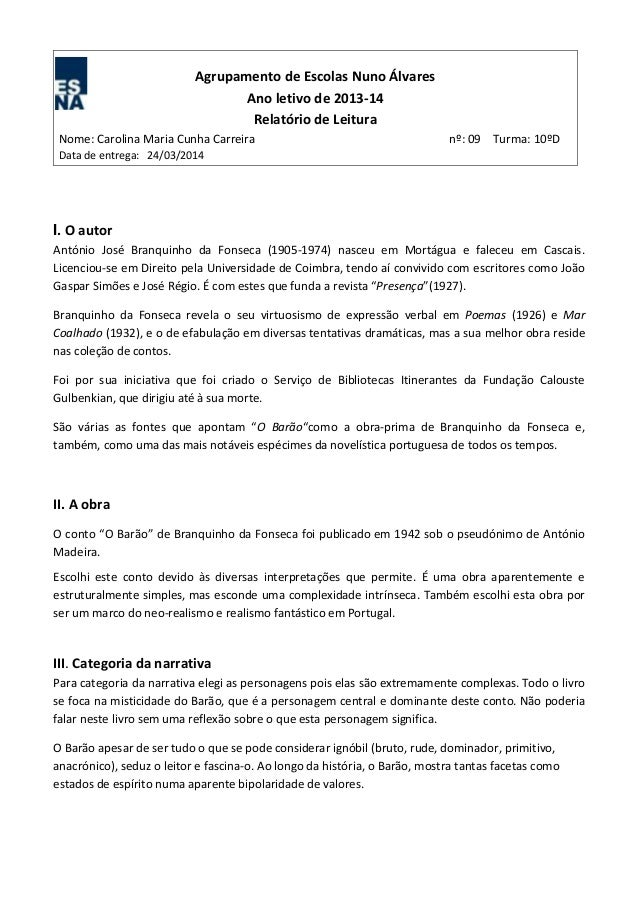 Agrupamento de Escolas Nuno Álvares Ano letivo de 2013-14 Relatório de Leitura Nome: Carolina Maria Cunha Carreira nº: 09 ...