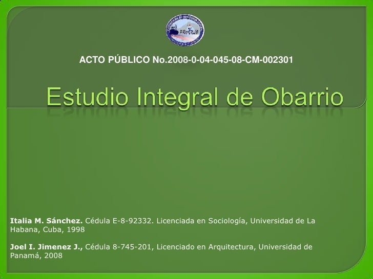ACTO PÚBLICO No.2008-0-04-045-08-CM-002301     Italia M. Sánchez. Cédula E-8-92332. Licenciada en Sociología, Universidad ...