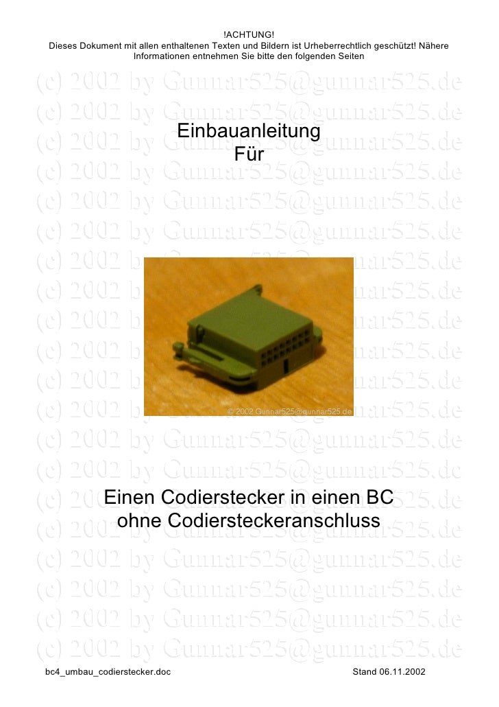 !ACHTUNG! Dieses Dokument mit allen enthaltenen Texten und Bildern ist Urheberrechtlich geschützt! Nähere                 ...