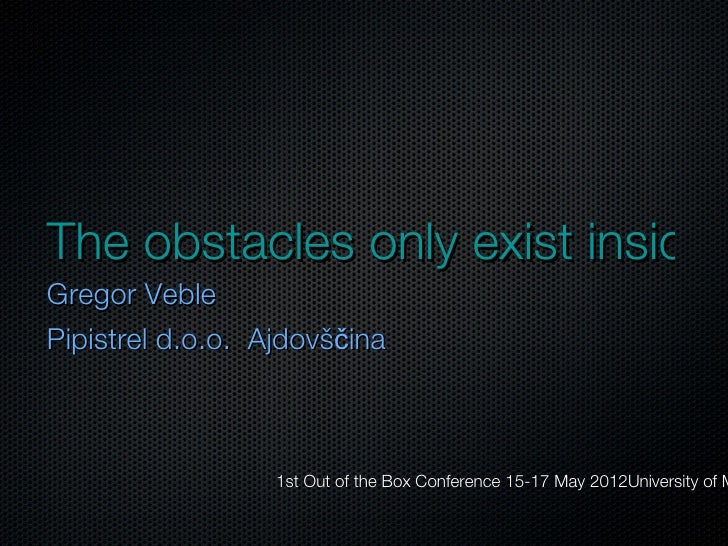 OBC | The obstacles only exist inside people's heads!