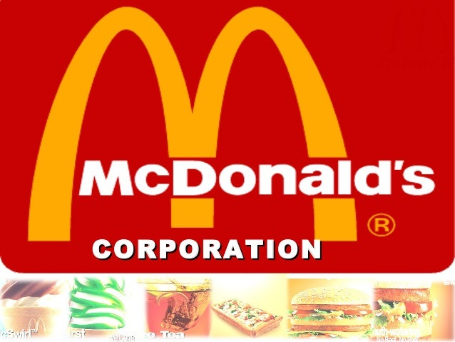the success of the mcdonalds corporation The company adopted inherently vested principles and mindsets well before the   mcdonald's success is found within the long-term transparent relationships.