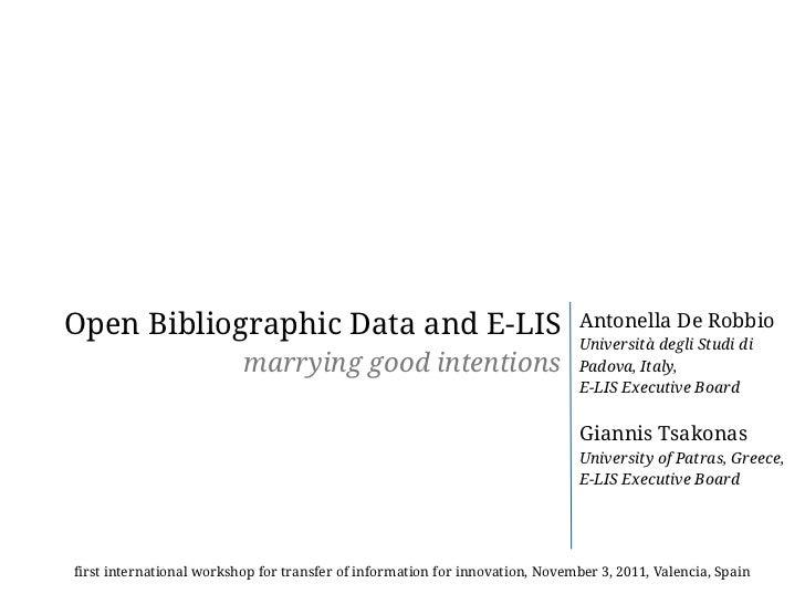 Open Bibliographic Data and E-LIS                                              Antonella De Robbio                        ...