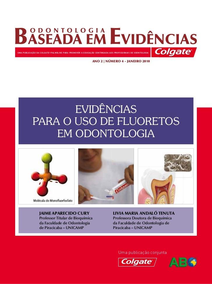 UMA PUBLICAÇÃO DA COLGATE-PALMOLIVE PARA PROMOVER A EDUCAÇÃO CONTINUADA AOS PROFISSIONAIS DE ODONTOLOGIA                  ...