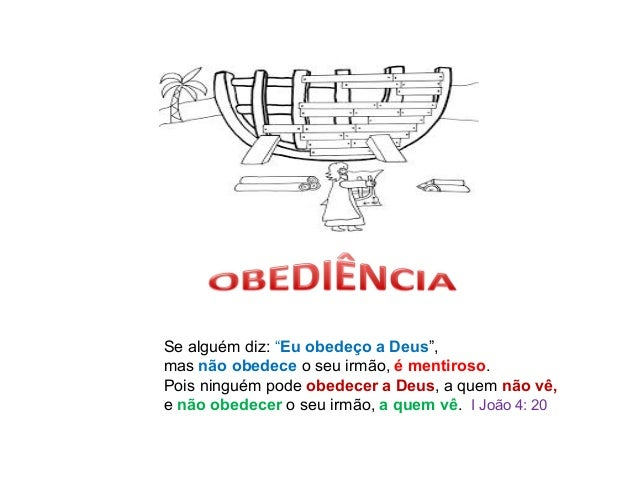 """Se alguém diz: """"Eu obedeço a Deus"""", mas não obedece o seu irmão, é mentiroso. Pois ninguém pode obedecer a Deus, a quem nã..."""