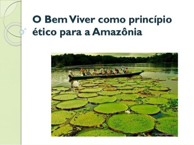 O BemViver como princípio ético para a Amazônia