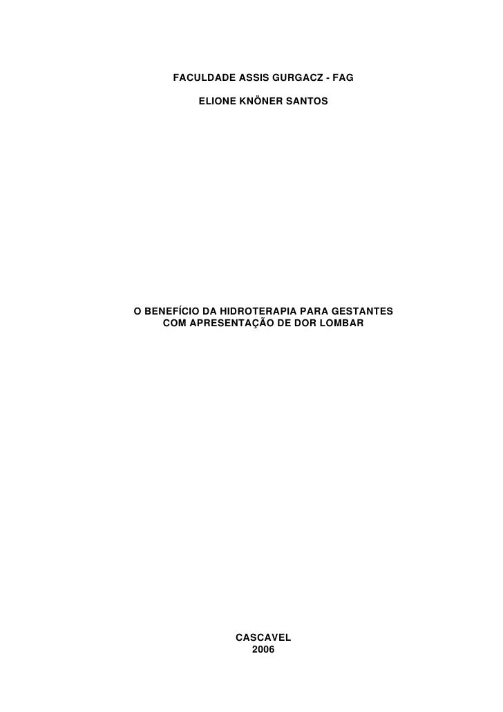FACULDADE ASSIS GURGACZ - FAG            ELIONE KNÖNER SANTOS     O BENEFÍCIO DA HIDROTERAPIA PARA GESTANTES      COM APRE...