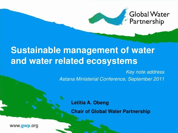 Sustainable management of water and water related ecosystems<br />Key note address<br />Astana Ministerial Conference, Sep...