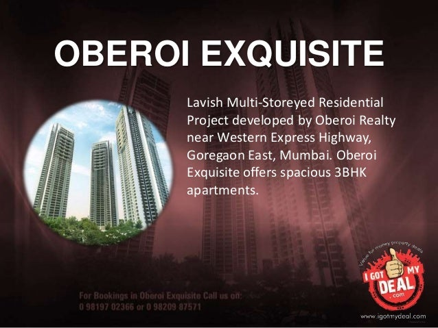 OBEROI EXQUISITELavish Multi-Storeyed ResidentialProject developed by Oberoi Realtynear Western Express Highway,Goregaon E...