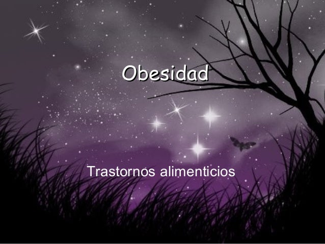 ObesidadObesidad Trastornos alimenticios