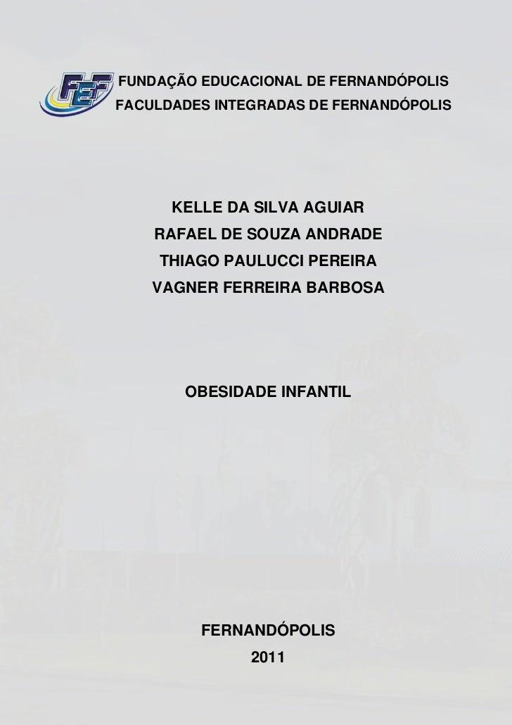FUNDAÇÃO EDUCACIONAL DE FERNANDÓPOLISFACULDADES INTEGRADAS DE FERNANDÓPOLIS      KELLE DA SILVA AGUIAR    RAFAEL DE SOUZA ...