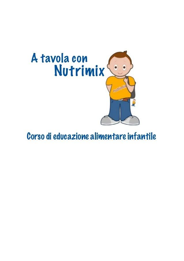 A tavola con Nutrimix Corso di educazione alimentare infantile
