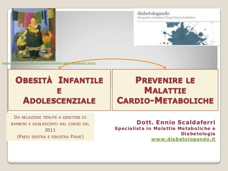 www.laboratoriodicriticadarteletteratur.blogspot.com/<br />Obesità  Infantile e Adolescenziale<br />Prevenire le Malattie ...