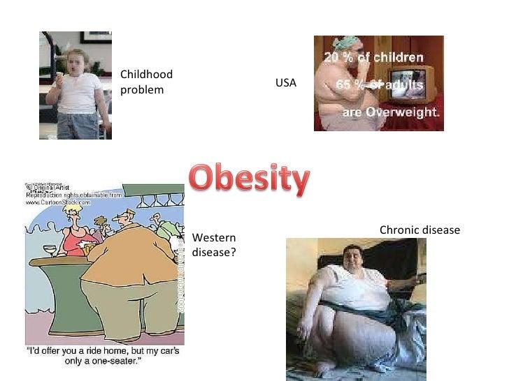 USA Childhood problem Chronic disease Western disease?